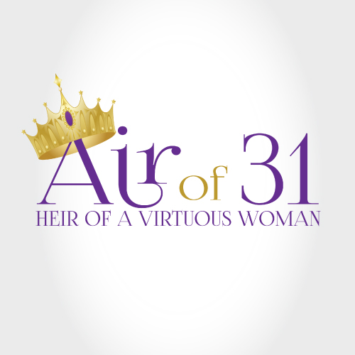 Air of 31 – Heir of a Virtuous Woman